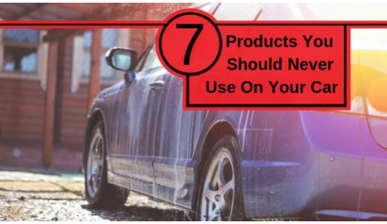 7 Products You Should Never Use On Your Car