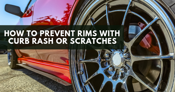 How to Prevent Rims with Curb Rash or Scratches