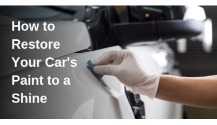 How to Restore Your Car's Paint to Shine