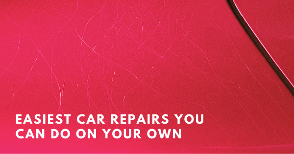 Easiest Car Repairs You Can Do on Your Own