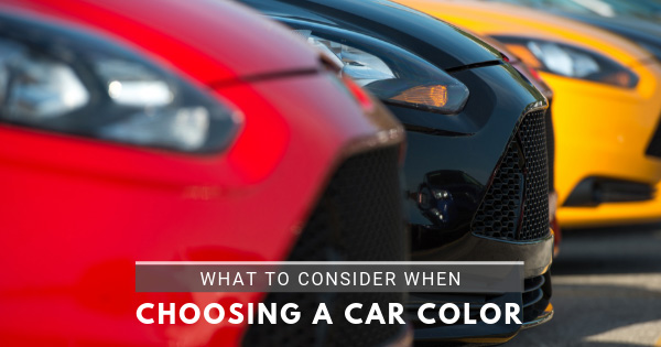 What to Consider When Choosing A Car Color