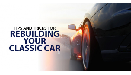 Tips And Tricks For Rebuilding Your Classic Car