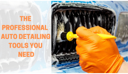 The Professional Auto Detailing Tools You Need for DIY Work