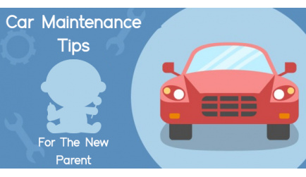 Car Maintenance Tips For The New Parent