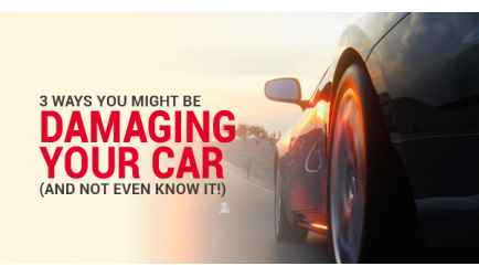 3 Ways You Might Be Damaging Your Car (And Not Even Know It!)
